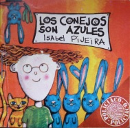 Bookcover 'Los Conejos son Azules' by Isabel Pijeira. Illustrated by Ramón Unzueta